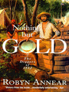 Nothing But Gold (eBook): The Diggers of 1852