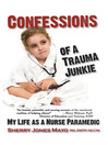 Confessions of a Trauma Junkie (eBook): My Life as a Nurse Paramedic