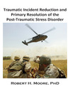 Traumatic Incident Reduction (TIR) and Primary Resolution of the Post-Traumatic Stress Disorder (eBook)