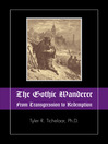 The Gothic Wanderer (eBook): From Transgression to Redemption; Gothic Literature from 1794 - Present