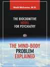 The Mind-Body Problem Explained (eBook): The Biocognitive Model for Psychiatry