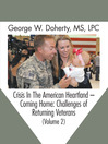 Crisis in the American Heartland -- Coming Home (eBook): Challenges of Returning Veterans (Volume 2)