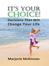 It's Your Choice! (eBook): Decisions That Will Change Your Life
