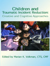 Children and Traumatic Incident Reduction (eBook): Creative and Cognitive Approaches