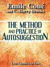 The Method and Practice of Autosuggestion (eBook)