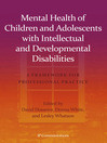 Mental Health of Children and Adolescents with Intellectual and Developmental Disabilities (eBook): A Framework for Professional Practice