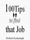 100 Tips to Find that Job (eBook)