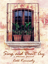 Sing, and Don't Cry (eBook): A Mexican Journal