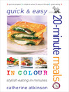 Quick & Easy 20-Minute Meals in Colour (eBook)