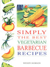 Simply the Best Vegetarian Barbeque Recipes (eBook)