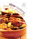 Slow Cooking Just for Yourself (eBook): Restaurant Quality Food Ready When You Walk Through Your Door