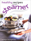 Healthy Recipes for your Steamer (eBook)
