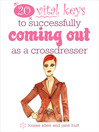 20 Vital Keys to Successfully Coming Out as a Transvestite (eBook)