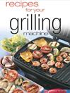 Recipes For Your Grilling Machine (eBook)