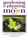 Gardening & Planting by the Moon 2013 (eBook)
