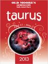 Old Moore's Horoscope 2013 Taurus (eBook)