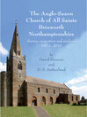 The Anglo-Saxon Church of All Saints, Brixworth, Northamptonshire (eBook): Survey, Excavation and Analysis, 1972-2010