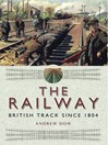 The Railway (eBook): British Track Since 1804