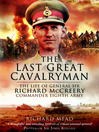 The Last Great Cavalryman (eBook): The Life of General Sir Richard McCreery GCB KBE DSO MC