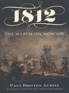 1812 (eBook): The March on Moscow