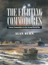 The Fighting Commodores (eBook): Convoy Commanders in the Second World War
