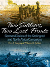 Two Soldiers, Two Lost Fronts (eBook): German War Diaries of the Stalingrad and North Africa Campaigns