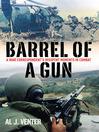 Barrel of a Gun (eBook): A War Correspondent's Misspent Moments in Combat
