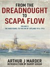 From the Dreadnought to Scapa Flow, Volume 2 (eBook): To The Eve of Jutland 1914-1916