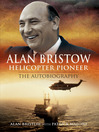Alan Bristow (eBook): Helicopter Pioneer: The Autobiography