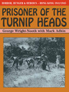 Prisoner of the Turnip Heads (eBook): Horror, Hunger and Humour in Hong Kong 1941-1945