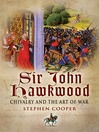 Sir John Hawkwood (eBook): Chivalry and the Art of War