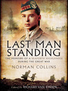 Last Man Standing (eBook): The Memoirs, Letters & Photographs of a Teenage Officer