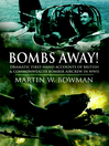 Bombs Away! (eBook): Dramatic First-hand Accounts of British and Commonwealth Bomber Aircrew in WWII