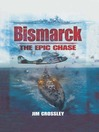 Bismarck (eBook): The Epic Chase