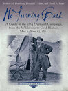 No Turning Back (eBook): A Guide to the 1864 Overland Campaign, from the Wilderness to Cold Harbor, May 4 - June 13, 1864