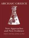 Archaic Greece (eBook): New Approaches and New Evidence