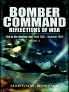 Bomber Command (eBook): Reflections of War, Volume 2: Live to Die Another Die: June 1942 - Summer 1943