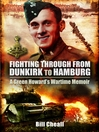 Fighting Through - From Dunkirk to Hamburg (eBook): A Green Howards Wartime Memoir