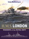 HMS London (eBook): Warships of the Royal Navy