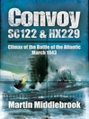 Convoy SC122 and HX229 (eBook): Climax of the Battle of the Atlantic, March 1943