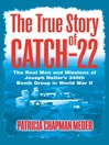 The True Story of Catch 22 (eBook)