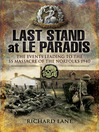 Last Stand at le Paradis (eBook): The Events Leading to the SS Massacre of the Norfolks 1940