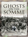 Ghosts on the Somme (eBook): Filming the Battle, June-July 1916
