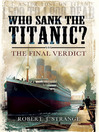 Who Sank the Titanic? (eBook): The Final Verdict