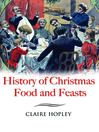 History of Christmas Foods and Feasts (eBook)