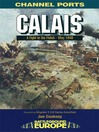Calais (eBook): Fight to the Finish – May 1940