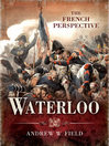 Waterloo: The French Perspective (eBook)