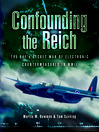 Confounding the Reich (eBook): The RAF's Secret War of Electronic Countermeasures in WWII