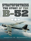 Stratofortress (eBook): The Story of the B-52