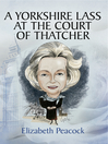 A Yorkshire Lass at the Court of Thatcher (eBook)